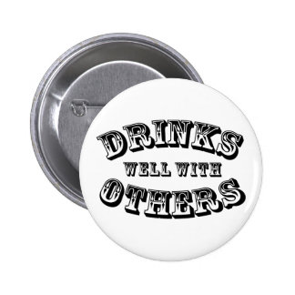 Drinks Well With Others Vintage Style Pinback Button