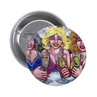drinks with the ladies pinback button