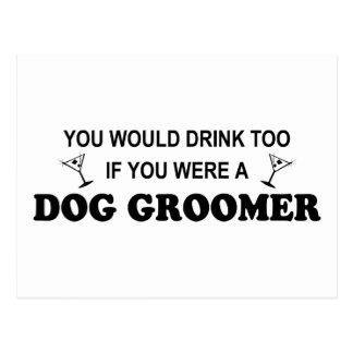 Drinkt Too - Dog Groomer Postcard