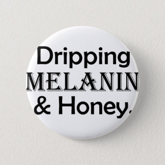 Dripping Melanin & Honey Designed Button