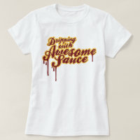 Dripping With Awesome Sauce Funny Wordplay Graphic T-Shirt