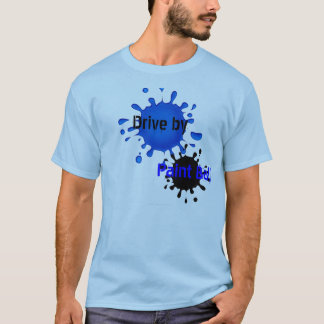 Drive By Paint Ball T-Shirt