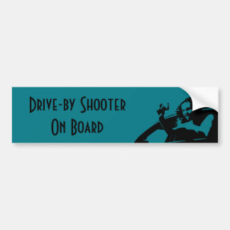 Drive By Shooter on Board Bumper Sticker