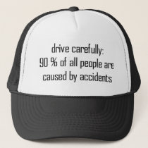 Drive Carefully Trucker Hat