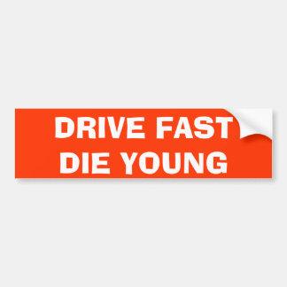 DRIVE FAST DIE YOUNG CAR BUMPER STICKER