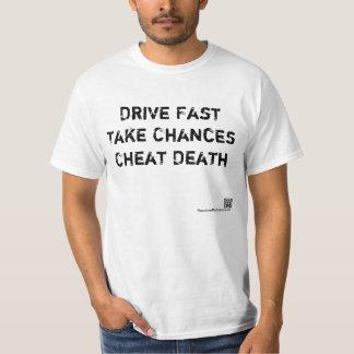 Drive Fast, Take Chances, Cheat Death Tshirts