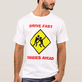 Drive Fast Zombies T-Shirt