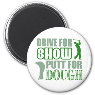 Drive For Show Putt For Dough 2 Inch Round Magnet