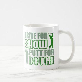 Drive For Show Putt For Dough Coffee Mug