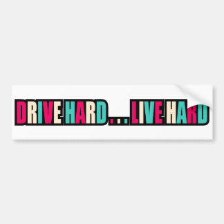 Drive Hard... Live Hard Bumper Sticker