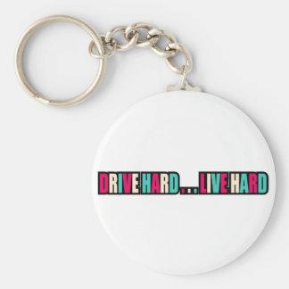 Drive Hard... Live Hard Key Chain