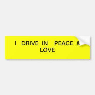 Drive in  peace. bumper sticker