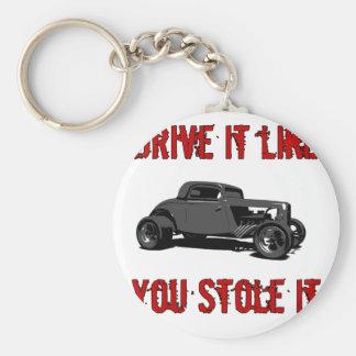 Drive it like you stole it - hot rod keychain