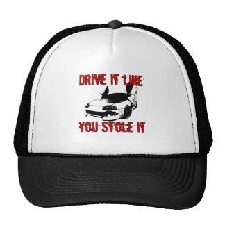 Drive it like you stole it - import race car trucker hat