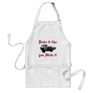 Drive it like you stole it - muscle car adult apron
