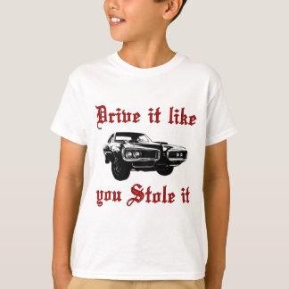 Drive it like you stole it - muscle car T-Shirt