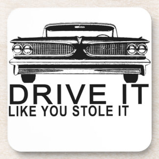 DRIVE IT LIKE YOU STOLE IT.png Beverage Coaster