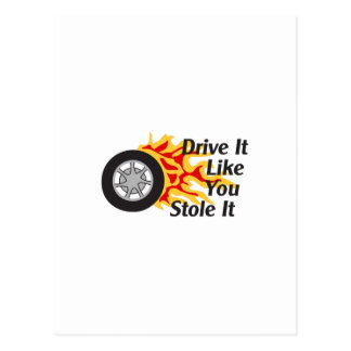 DRIVE IT LIKE YOU STOLE IT POST CARD