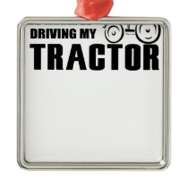 Drive my Tractor Metal Ornament