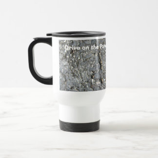 Drive on the Parkway ... Park on the Driveway Travel Mug