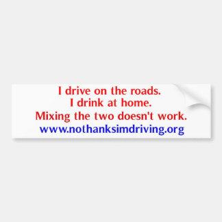 Drive on the roads. car bumper sticker