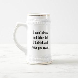 Drive people crazy beer stein