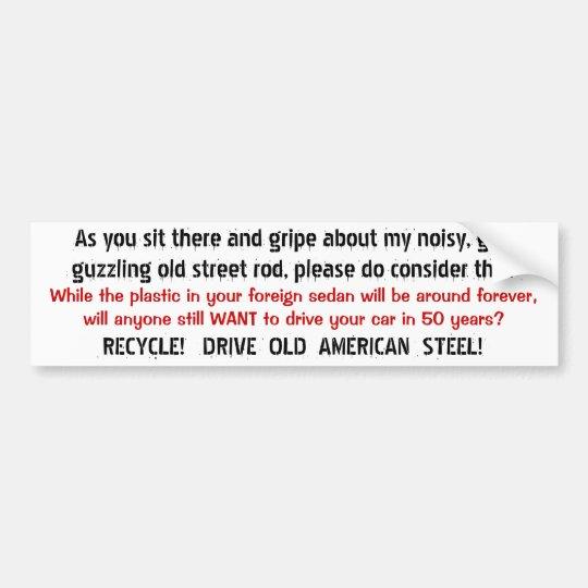 Drive pre '65 American steel 1 Bumper Sticker