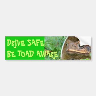 DRIVE SAFE - BE TOAD AWARE BUMPER STICKER