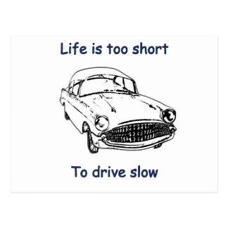 Drive Slow Life Is Short Postcard