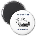 Drive Slow Life Is Short Refrigerator Magnet