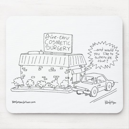 Drive-Thru Cosmetic Surgery Mouse Pad