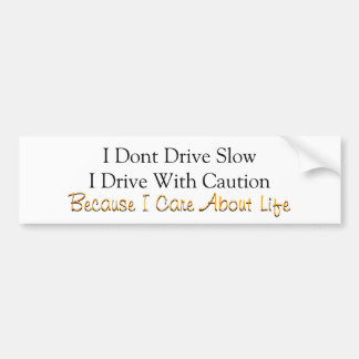Drive with caution bumper sticker