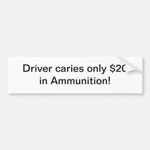 Driver caries $20 ammunition - bumper sticker