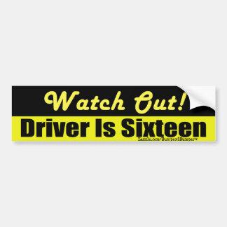 Driver is 16 bumper sticker
