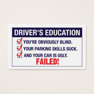 Driver's Education FAILED Business Card