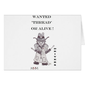 Drivers the Cowboy -Wanted Thread or alive Greeting Cards