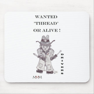 Drivers the Cowboy -Wanted Thread or alive Mouse Pad