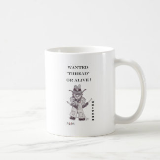 Drivers the Cowboy -Wanted Thread or alive Mug