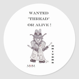 Drivers the Cowboy -Wanted Thread or alive Round Sticker