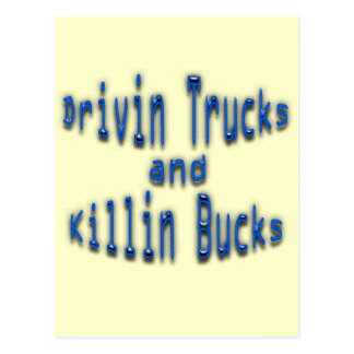 Drivin Trucks and Killin Bucks blue Postcard