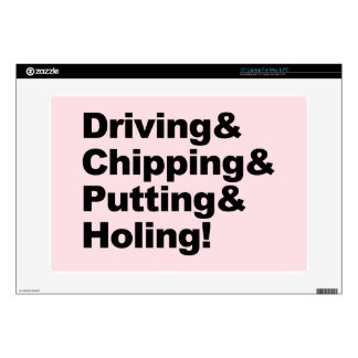"""Driving&Chipping&Putting&Holing (blk) 15"""" Laptop Decal"""