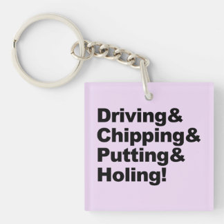 Driving&Chipping&Putting&Holing (blk) Keychain