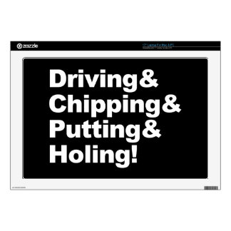 """Driving&Chipping&Putting&Holing (wht) 17"""" Laptop Decal"""