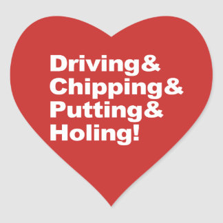 Driving&Chipping&Putting&Holing (wht) Heart Sticker