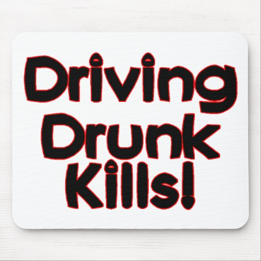 Driving Drunk Kills Mouse Pad