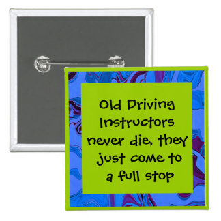driving instructor funny pin