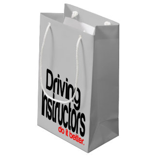 Driving Instructors Do It Better Small Gift Bag