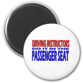 Driving Instructors Do It In The Passenger Seat 2 Inch Round Magnet