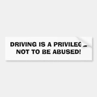 DRIVING IS A PRIVILEGE BUMPER STICKERS