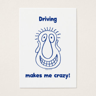 Driving Makes Me Crazy Business Card